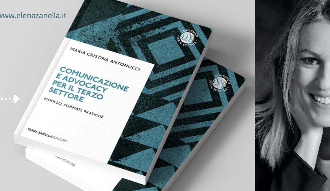 Comunicazione e Advocacy per il Terzo settore, Antonucci scrive per Elena Zanella editore